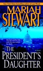The President's Daughter ebook by Mariah Stewart