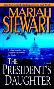 The President's Daughter - A Novel ebook by Mariah Stewart