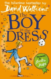 The Boy in the Dress ebook by David Walliams, Quentin Blake