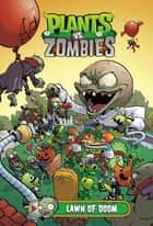 Plants vs. Zombies Volume 8: Lawn of Doom ebook by Paul Tobin, Ron Chan, PopCap Games / EA Games