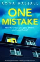 One Mistake - A totally unputdownable gripping psychological thriller ebook by