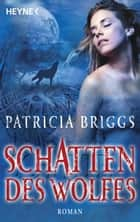 Schatten des Wolfes ebook by Patricia Briggs,Regina Winter