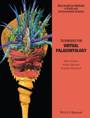 Techniques for Virtual Palaeontology ebook by Mark Sutton,Imran Rahman,Russell Garwood