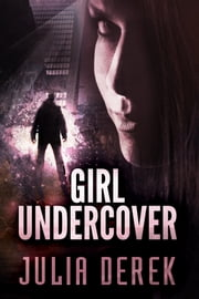 Girl Undercover ekitaplar by Julia Derek