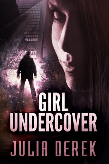 Girl Undercover ebook by Julia Derek