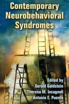 Contemporary Neurobehavioral Syndromes ebook by Gerald Goldstein, Theresa M. Incagnoli, Antonio E. Puente