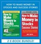 How to Make Money in Stocks and Success Stories ebook by Amy Smith, William J. O'Neil