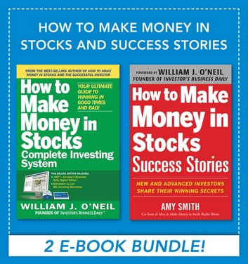How to Make Money in Stocks and Success Stories ebook by Amy Smith,William J. O'Neil