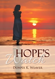 Hope's Watch, Safe Harbors #1.5 ebook by Donna K. Weaver