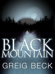 Black Mountain: Alex Hunter 4 ebook by Greig Beck