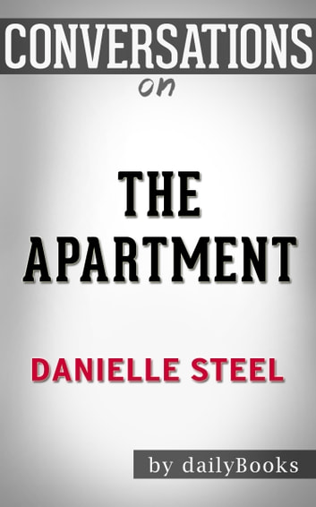 Conversations on The Apartment: A Novel By Danielle Steel ebook by dailyBooks