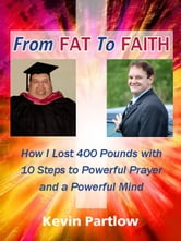 From Fat To Faith ebook by Kevin Partlow