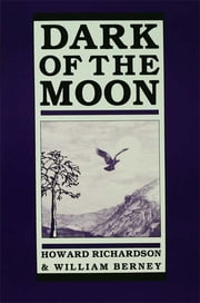 Dark of the Moon ebook by Howard Richardson,William Berney