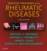 Targeted Treatment of the Rheumatic Diseases ebook by Michael H. Weisman,Michael E. Weinblatt,James S. Louie,Ronald Van Vollenhoven