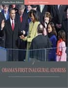 Inaugural Addresses: President Barack Obamas First Inaugural Address (Illustrated) ebook by Barack Obama