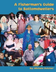 Fisherman's Guide to Bottomdwellers ebook by Michele Dutcher