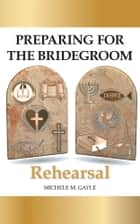 Preparing for the Bridegroom ebook by MICHELE M. GAYLE