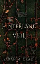 The Hinterland Veil - A New Orleans Witches Family Saga ebook by Sarah M. Cradit