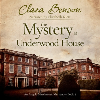 Mystery at Underwood House, The audiobook by Clara Benson