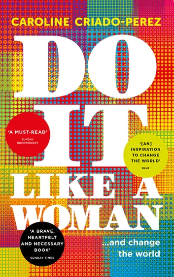Do It Like a Woman - ... and Change the World ebook by Caroline Criado-Perez