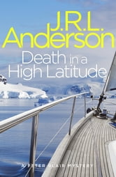 Death in a High Latitude - A classic English murder mystery ebook by JRL Anderson