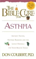 The Bible Cure for Asthma ebook by Don Colbert, MD