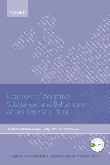 Concepts of Addictive Substances and Behaviours across Time and Place ebook by
