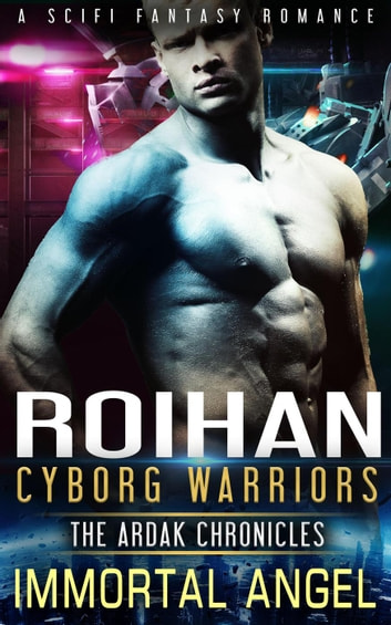 Roihan - Cyborg Warriors, #2 ebook by Immortal Angel