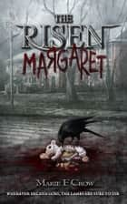 The Risen: Margaret ebook by Marie F Crow