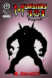 "Monsters 101, Chapter Six: ""Pugroff"" ebook by M. Rasheed"