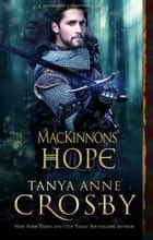 MacKinnons' Hope ebook by Tanya Anne Crosby
