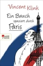 Ein Bauch spaziert durch Paris ebook by Vincent Klink