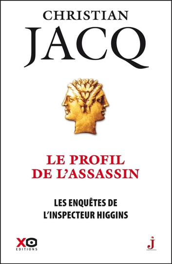 Les enquêtes de l'inspecteur Higgins - tome 4 Le profil de l'assassin ebook by Christian Jacq