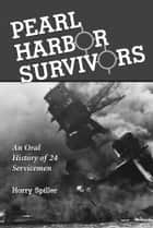 Pearl Harbor Survivors ebook by Harry Spiller