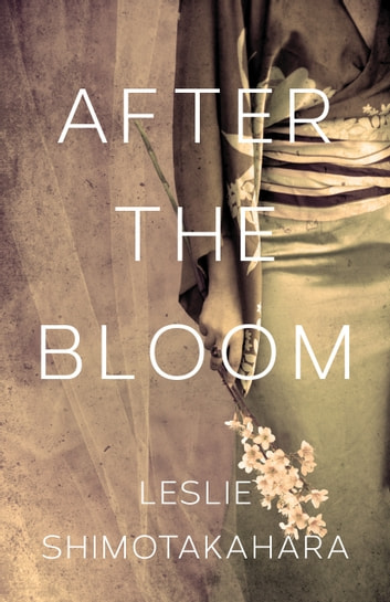 After the Bloom eBook by Leslie Shimotakahara