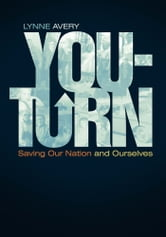 You-Turn - Saving Our Nation and Ourselves ebook by Lynne Avery