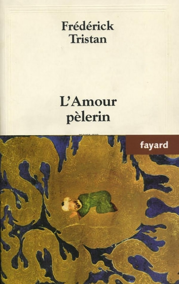 L'Amour pèlerin ebook by Frédérick Tristan