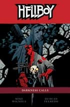 Hellboy Volume 8: Darkness Calls ebook by Mike Mignola, Various