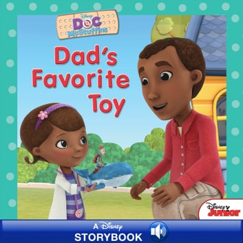 Doc McStuffins: Dad's Favorite Toy - A Disney Read-Along ebook by Disney Book Group