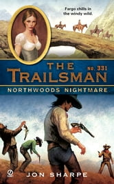 The Trailsman #331 - Northwoods Nightmare ebook by Jon Sharpe
