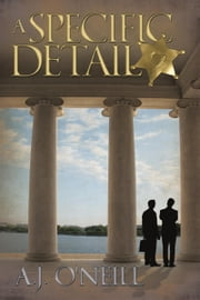 A SPECIFIC DETAIL ebook by A.J. O'Neill