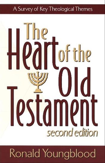 Heart of the Old Testament, The - A Survey of Key Theological Themes ebook by Ronald Youngblood