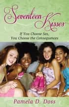 Seventeen Kisses ebook by