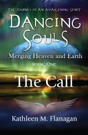 Dancing Souls: The Call ebook by Kathleen M. Flanagan
