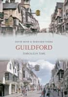 Guildford Through Time ebook by Bernard Parke