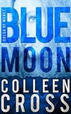 Blue Moon: A Katerina Carter Color of Money Mystery 電子書 by Colleen Cross
