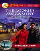 The Rookie's Assignment (Mills & Boon Love Inspired Suspense) ebook by Valerie Hansen