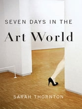 Seven Days in the Art World ebook by Sarah Thornton