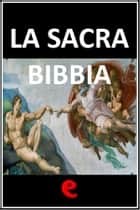 La Sacra Bibbia (CEI 2008) ebook by AA. VV.