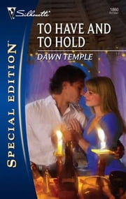 To Have and To Hold ebook by Dawn Temple